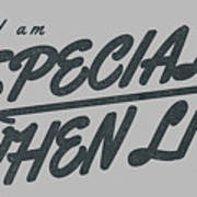 I Am Special When Lit Art Print