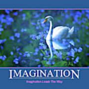 Imagination Leads The Way Art Print