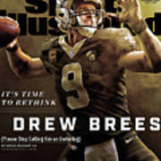 Its Time To Rethink Drew Brees Please Stop Calling Him An Sports Illustrated Cover Art Print
