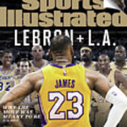 LeBron + L.a. Why The Move Was Meant To Be Sports Illustrated Cover Art Print