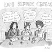 Life Before Cereal Art Print