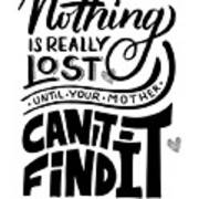 Lost Until Mom Cant Find It Funny Humor Gift Or Present For Wife Art Print