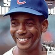 Mr. Cub Ernie Banks 1931 - 2015 Sports Illustrated Cover Art Print