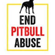 Pit Bull End Pitbull Abuse Dark American Bully Gift Dark Art Print