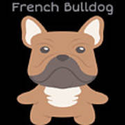 Proud Of My French Bulldog Art Print