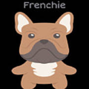Proud Of My Frenchie Art Print