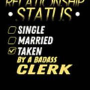 Relationship Status Taken By A Badass Clerk Art Print