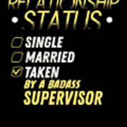 Relationship Status Taken By A Badass Supervisor Art Print