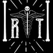 Rt Radiology Bones Medicine Radiologist Nurse Art Print