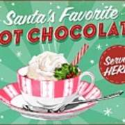 Santa's Favorite Hot Chocolate. Art Print