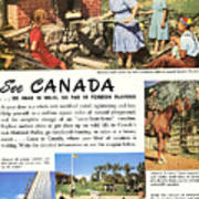See Canada, So Near In Miles, So Far In Foreign Flavour 1949 Ad By Canadian Government Travel Bureau Art Print