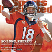 So Long, Sheriff Peyton Manning Retirement Special Sports Illustrated Cover Art Print