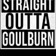Straight Outta Goulburn Art Print