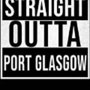 Straight Outta Port Glasgow Art Print