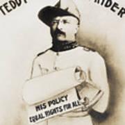 Teddy The Rough Rider - For President - 1904 Art Print