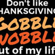 4813fd1131 Thanksgiving Shirt Funny Gobble Wobble Turkey Family Dinner Joke Poster