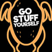 2b218d7e4a Thanksgiving T Shirt Go Stuff Yourself Funny Turkey Dinner Clothing Poster