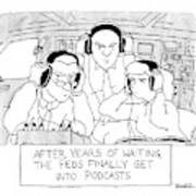 The Feds Get Into Podcasts Art Print