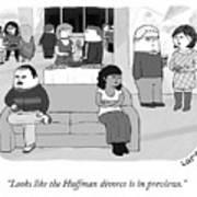 The Huffman Divorce Art Print