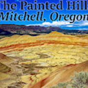 The Painted Hills Mitchell Oregon Art Print