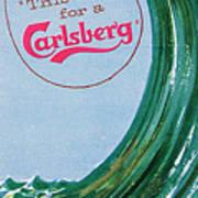 This Calls For A Carlsberg Art Print