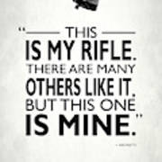 This Is My Rifle Art Print