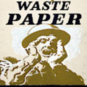 Vintage Poster - I Need Your Waste Paper Art Print