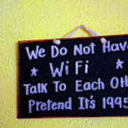 We Do Not Have Wifi Art Print
