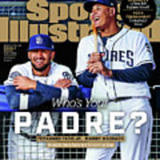 Whos Your Padre 2019 Mlb Season Preview Sports Illustrated Cover Art Print
