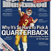 Why Its So Hard To Pick A Quarterback Is Carson Palmer The Sports Illustrated Cover Art Print