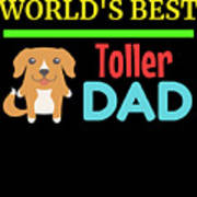 Worlds Best Toller Dad Art Print