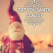 Zat Your Santa Claus Art Print