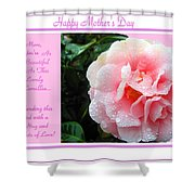 Pink Camellia - Happy Mother's Day Shower Curtain