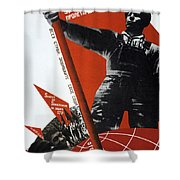 The Ussr Is The Elite Brigade Of The World Proletariat 1931 Shower Curtain