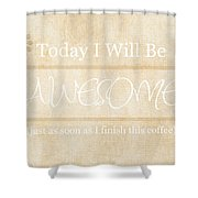 Awesome After Coffee Shower Curtain