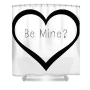 Be Mine Shower Curtain