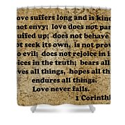1 Cor. 13 Verses 4 - 7  Shower Curtain