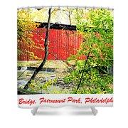 Covered Bridge In Autumn Fairmount Park Philadelphia Shower Curtain