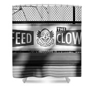 Feed The Clown In Black And White Shower Curtain