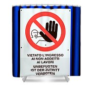 Forbidden Entrance Sign Shower Curtain