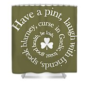 Have A Pint Shower Curtain