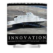 Innovation Inspirational Quote Shower Curtain
