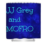 Jj Grey And Mofro Shower Curtain