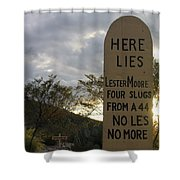Lester Moore Grave Boothill Cemetery Tombstone Arizona 2004 Shower Curtain