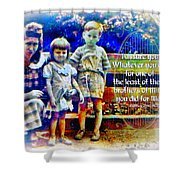 Matthew 25 40 Shower Curtain