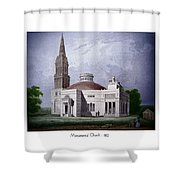 Monumental Church - 1812 Shower Curtain