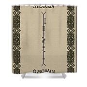 Moran Written In Ogham Shower Curtain