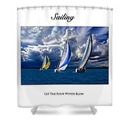 Sailing Let The Four Winds Blow Shower Curtain