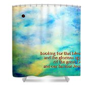 Titus 2 13 Shower Curtain