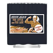 Too Little And Too Late - Ww2 Shower Curtain